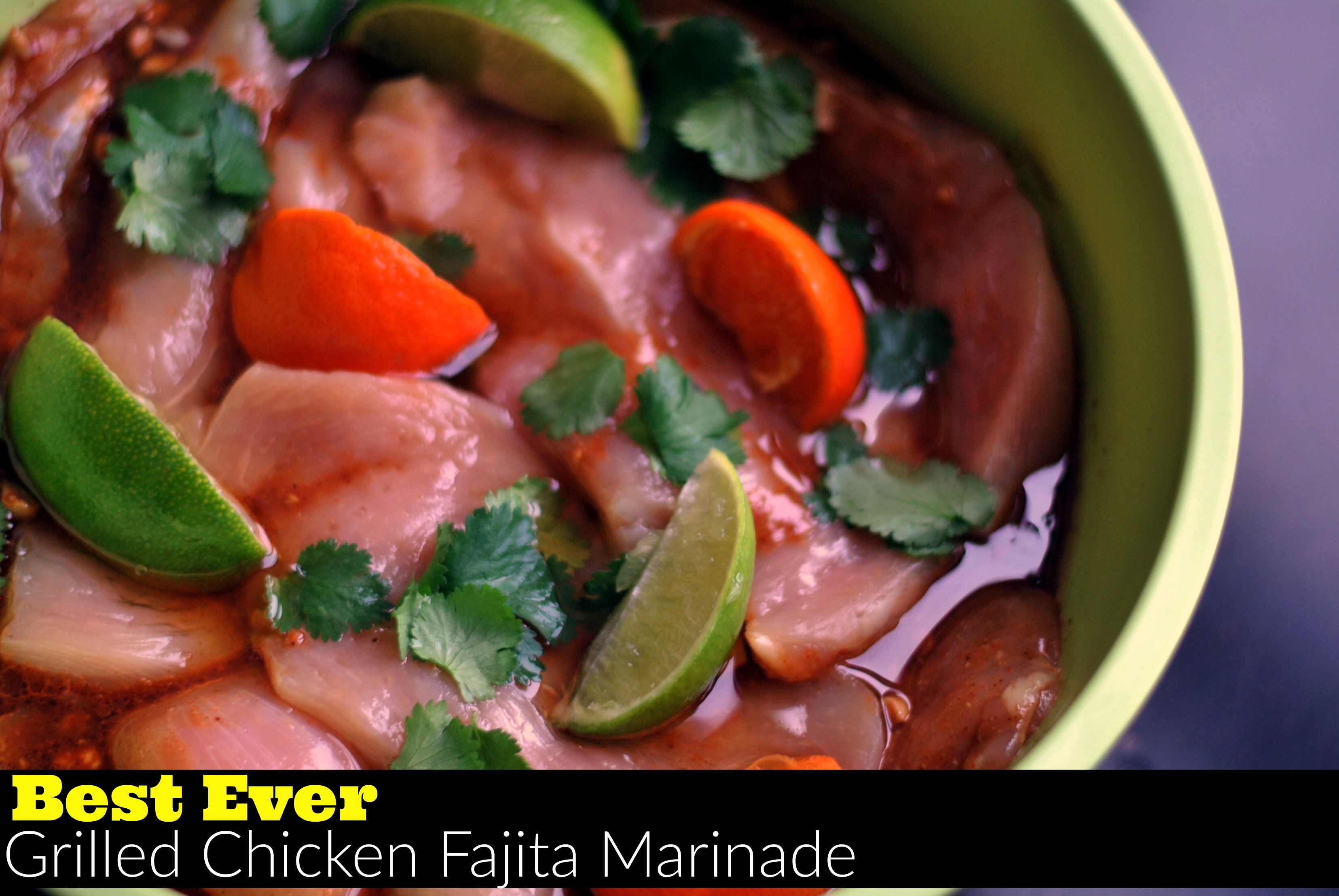 Best Ever Grilled Chicken Fajita Marinade