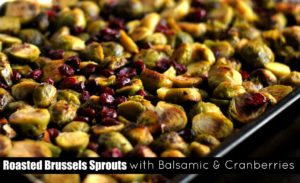 Roasted Brussels Sprouts with Balsamic & Cranberries   Aunt Bee's Recipes