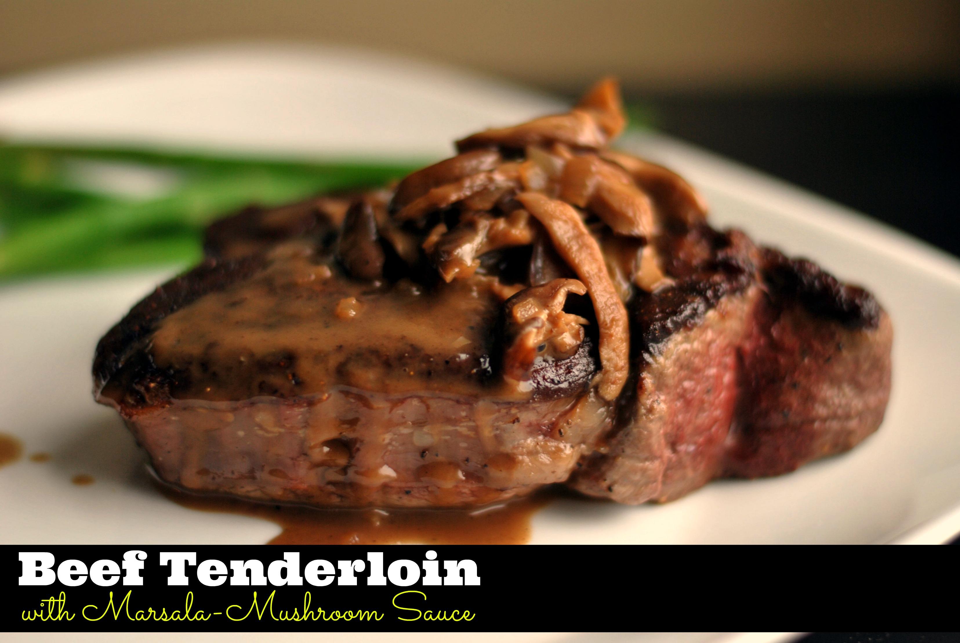 Beef Tenderloin with Marsala-Mushroom Sauce