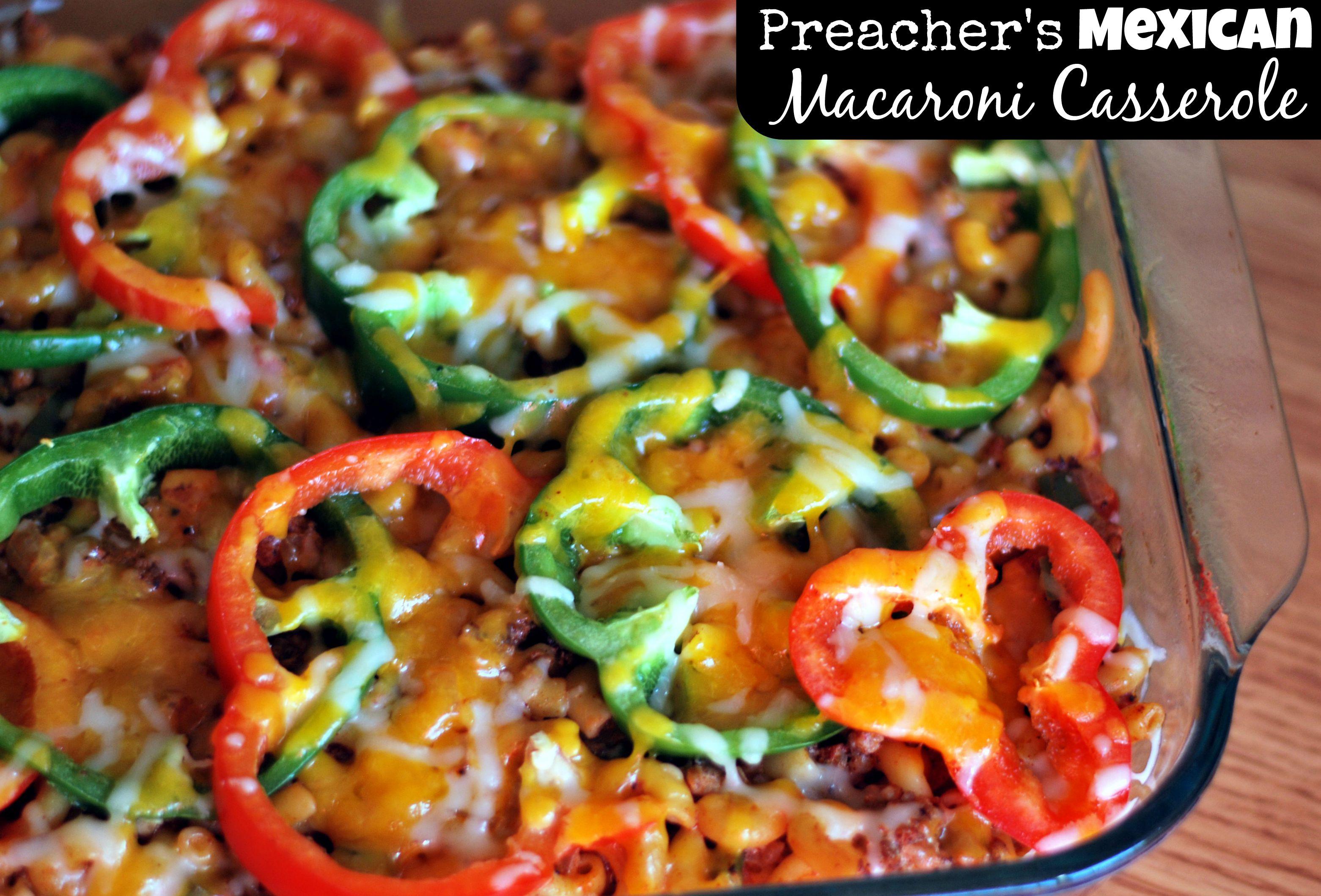 Preacher S Mexican Macaroni Casserole Aunt Bee S Recipes