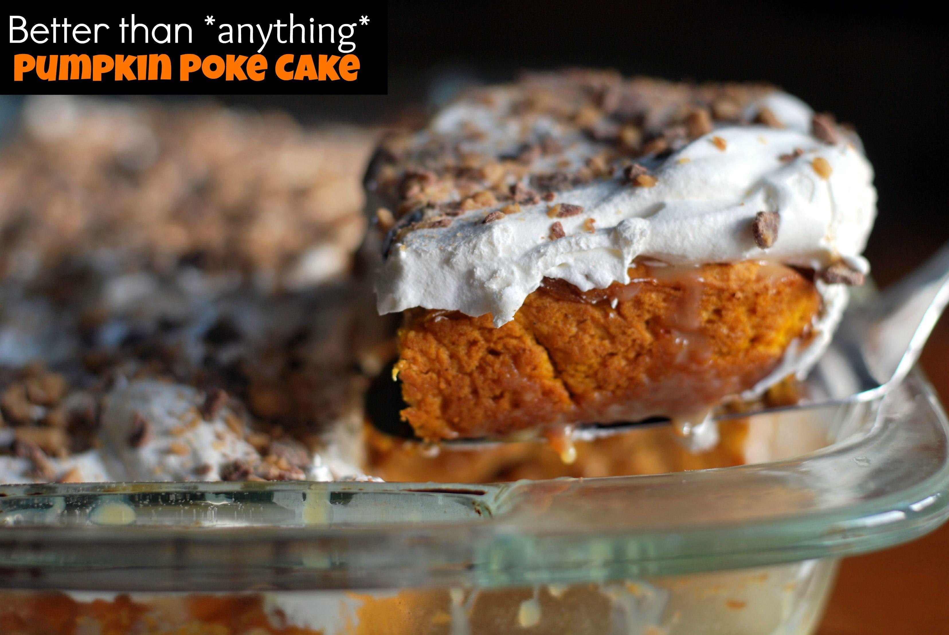 Better than anything….Pumpkin Poke Cake