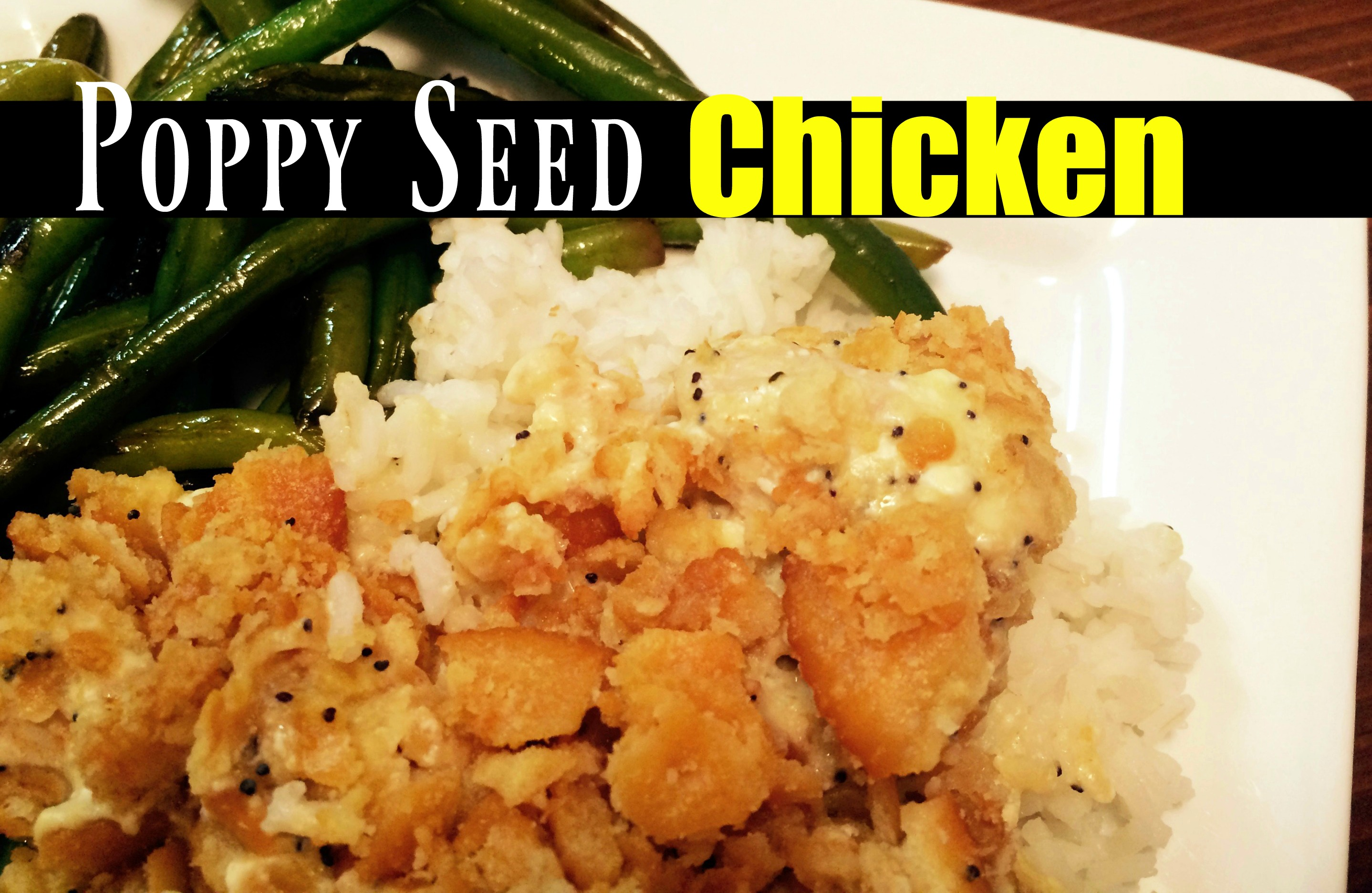 Poppy Seed Chicken