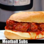 Instant Pot Meatball Subs