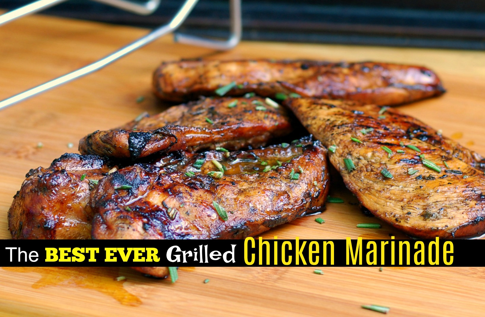 The BEST EVER Grilled Chicken Marinade